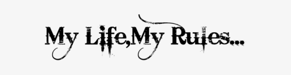 204-2046248_my-life-my-rules-my-life-my-rules.png
